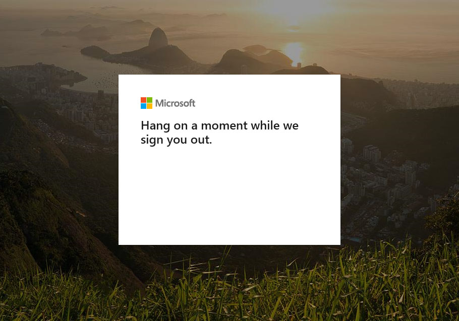 "Microsoft's ""Hang on a moment while we sign you out"" screen"